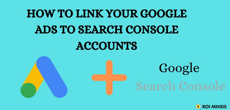 link Google Ads to the Search Console Account