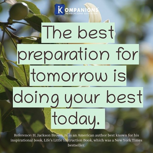 The Preparation for Tomorrow is Doing your Best Today
