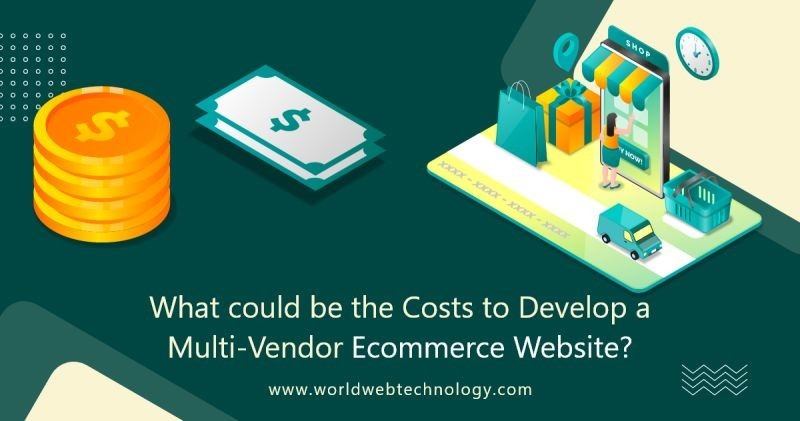 What could be the Costs to Develop a Multi-Vendor Ecommerce Website?