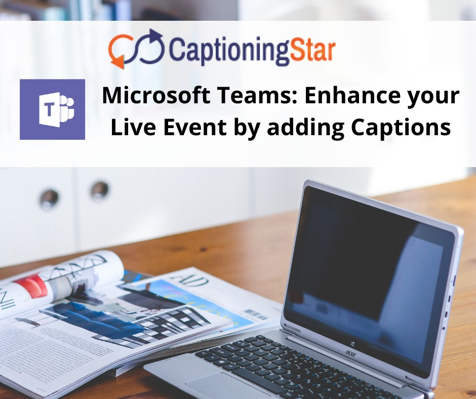 Microsoft Teams: Enhance your Live Event by adding Captions