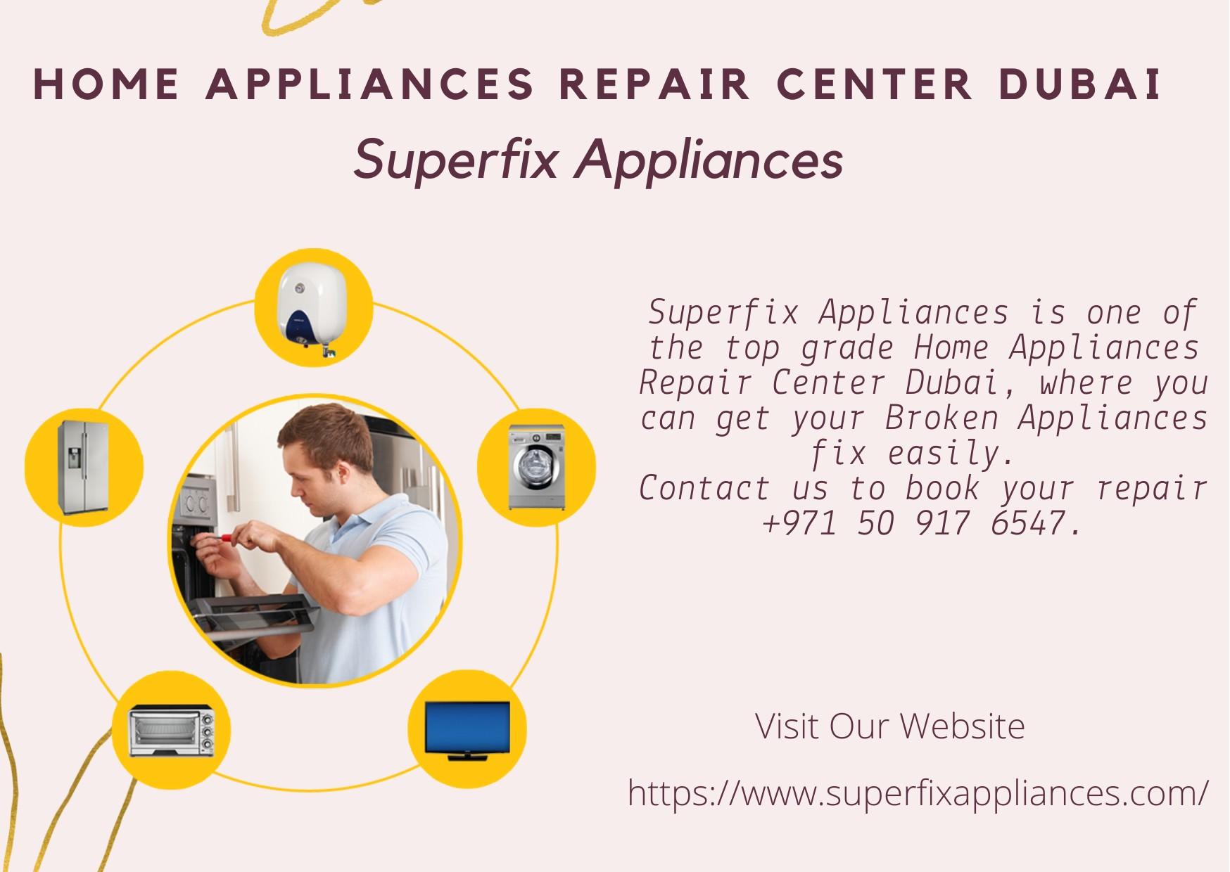 Home Appliances Repair Center Dubai | Superfix - UAE