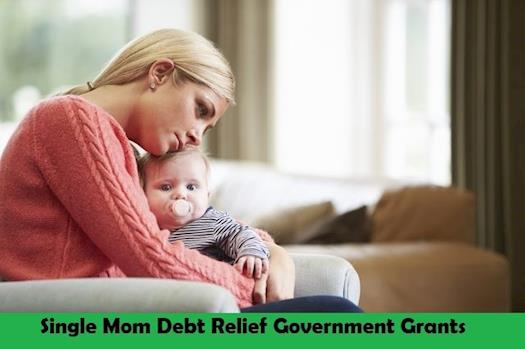Single Mom Debt Relief Government Grants