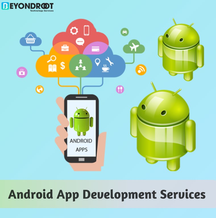 Android App Development Services Provider | Beyond Root