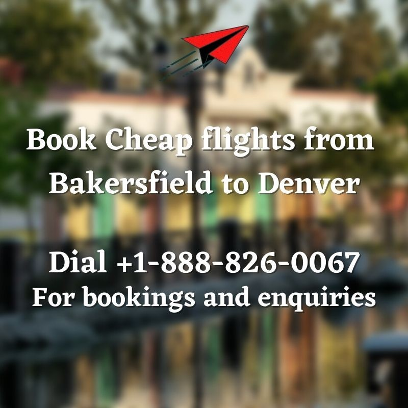 Bakersfield to Denver cheap flights