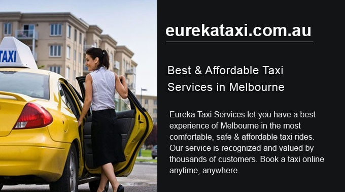Eureka Taxi: Best & Affordable Taxi Services in Melbourne