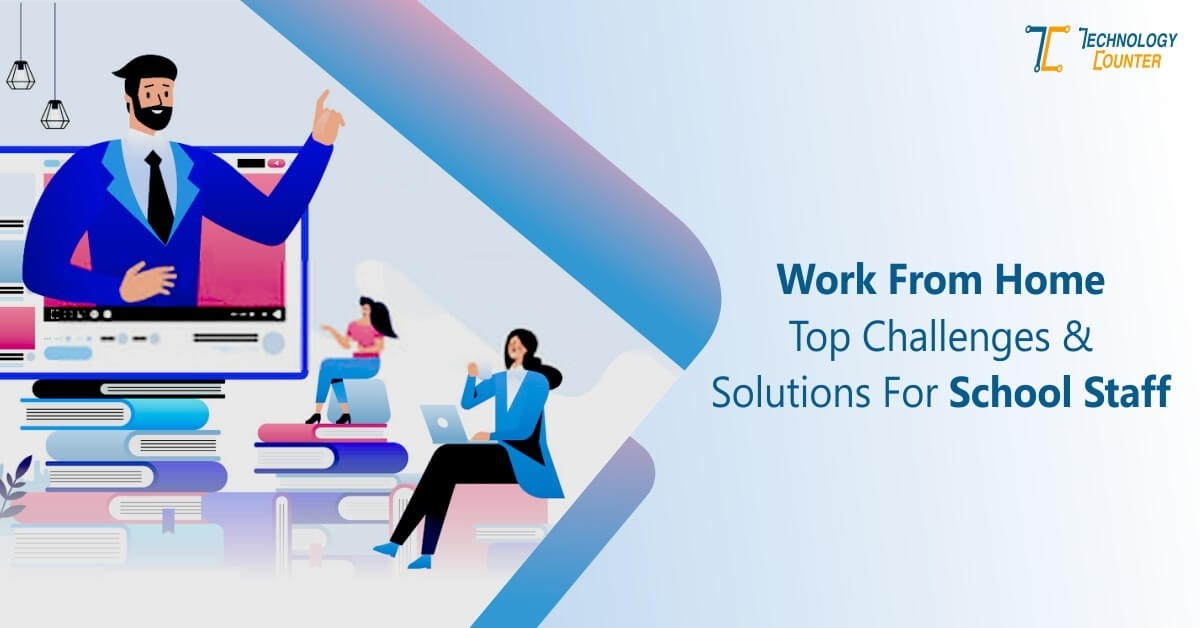 Work-from-home-challenges-solutions-for-school-staff