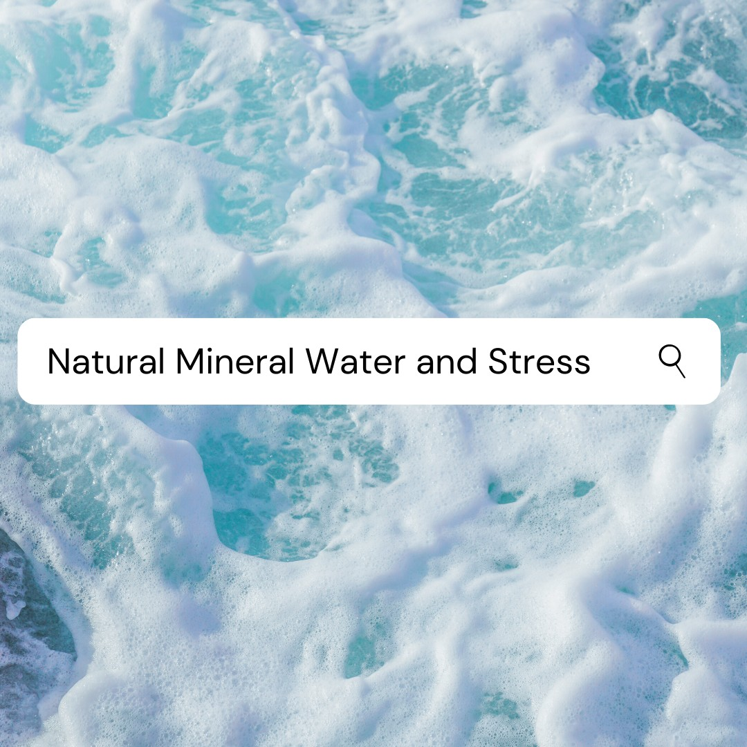 natural mineral water and stress