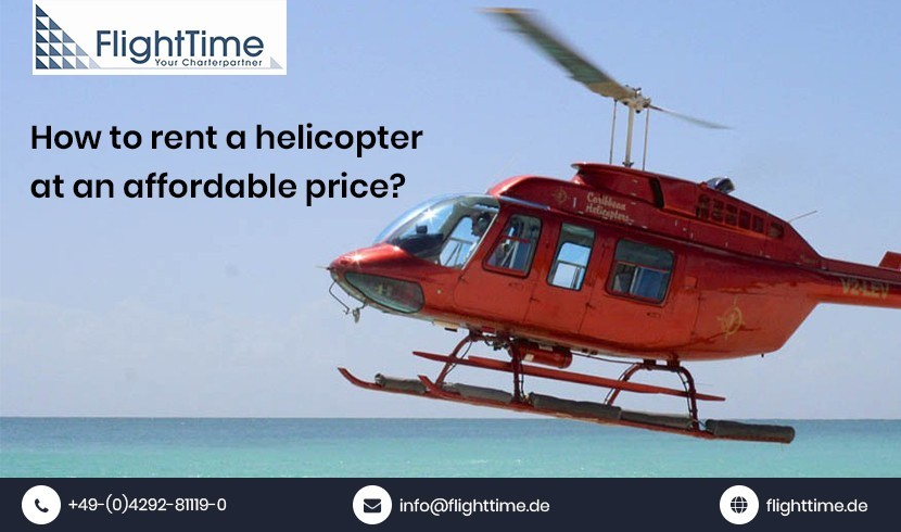 How to rent a helicopter at an affordable price?