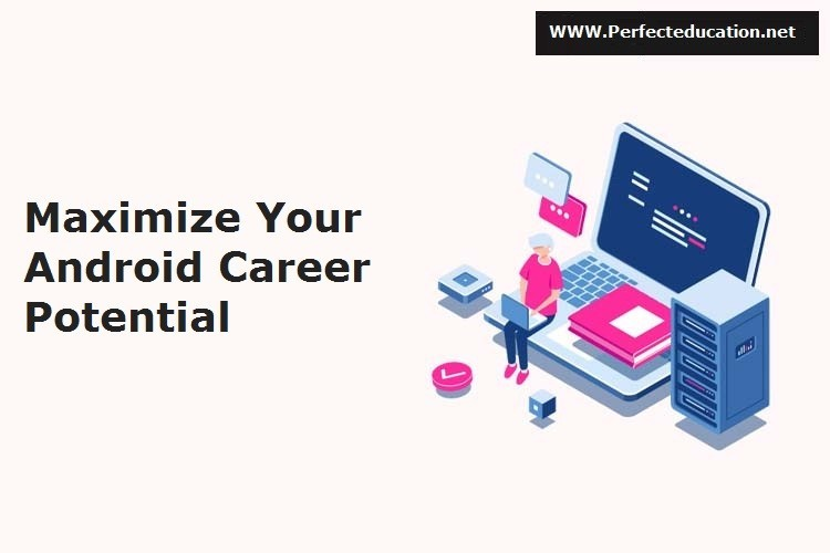 Maximize Your Android Career Potential