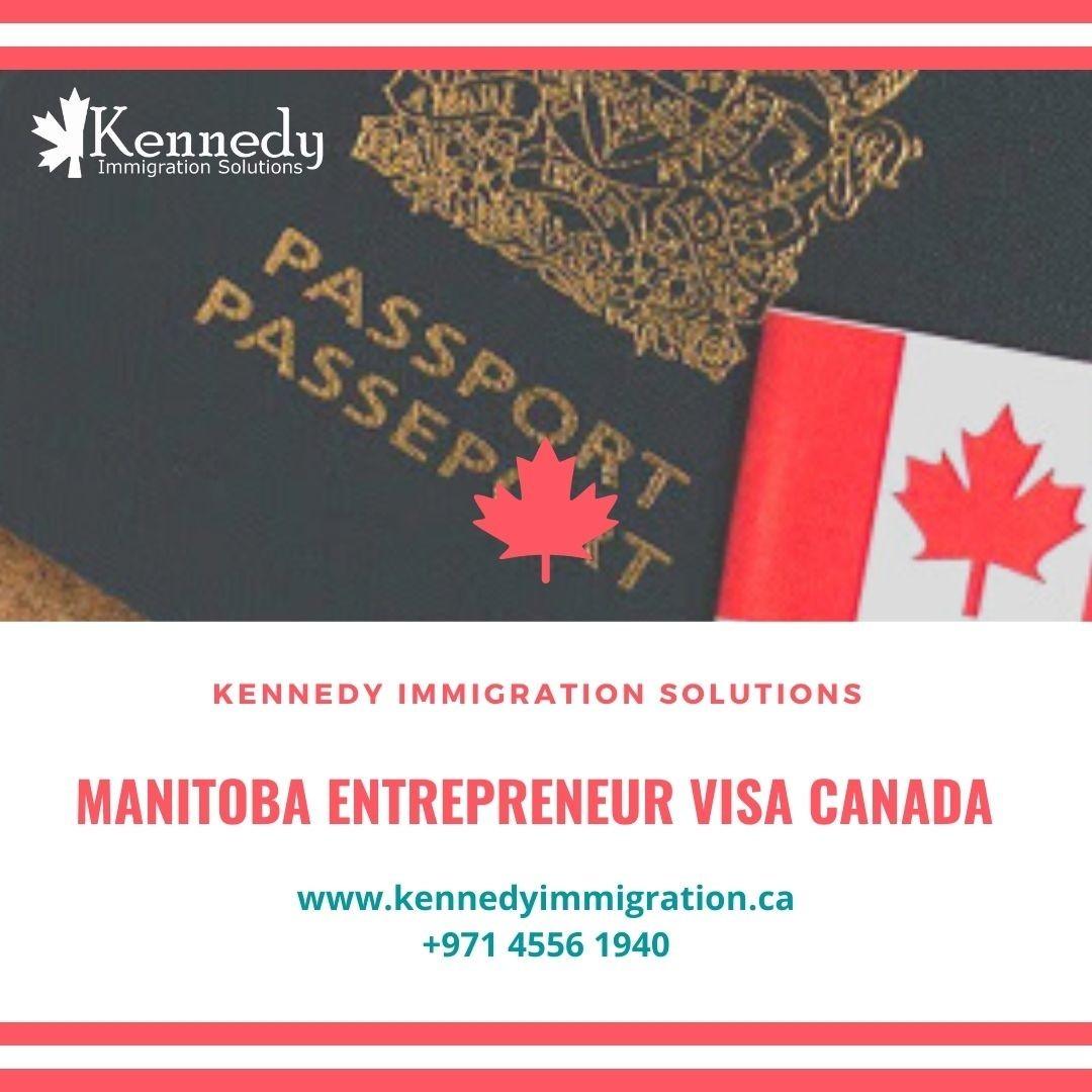 Manitoba Entrepreneur Visa Canada   Kennedy Immigration