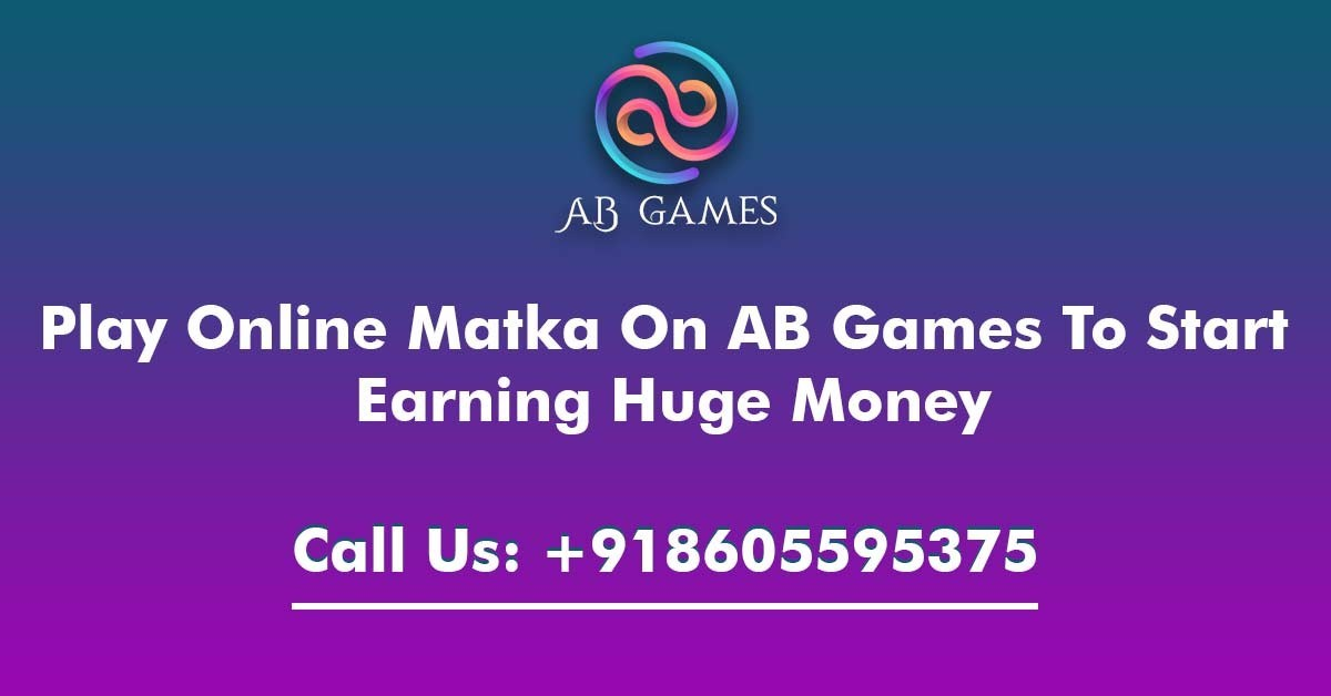 Learn how to play Online Matka on AB Games to start earning huge money.