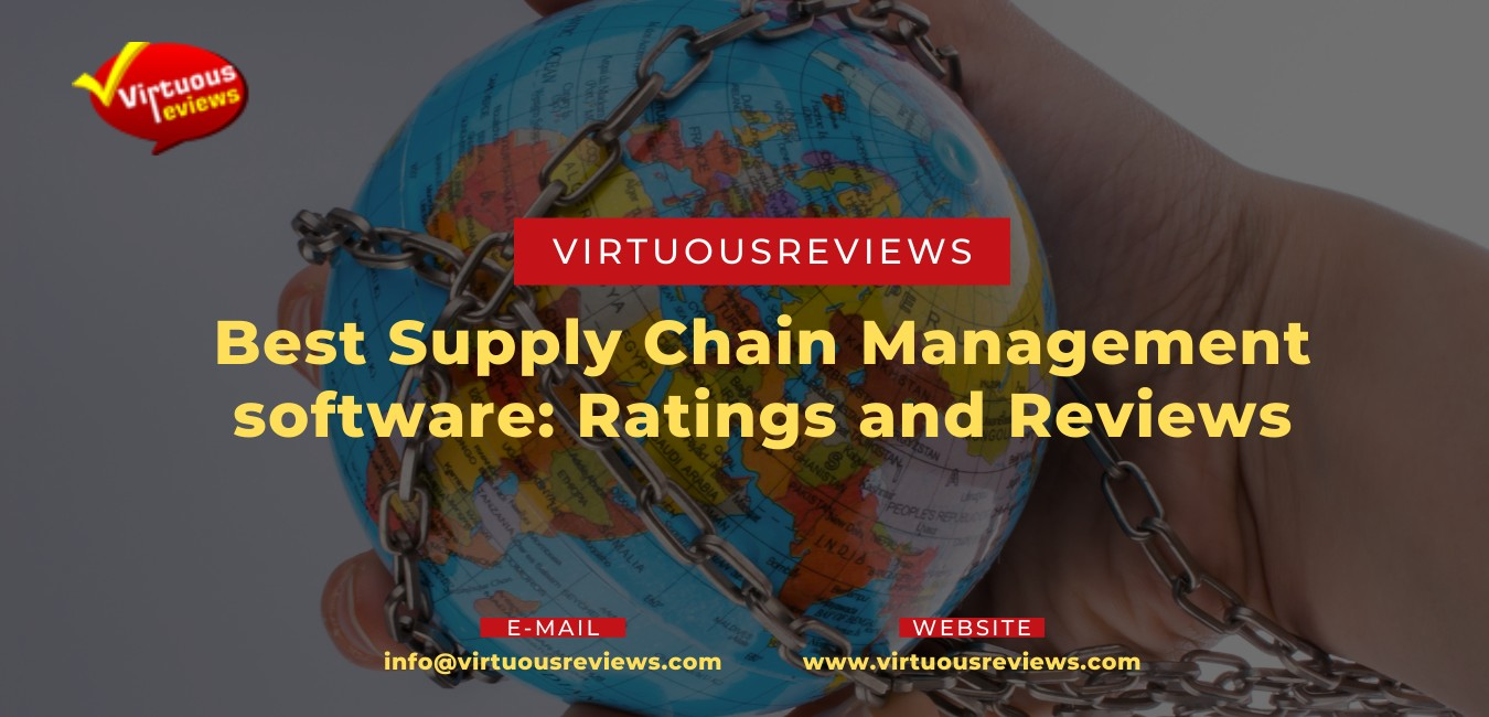 Best Supply Chain Management software: Ratings and Reviews