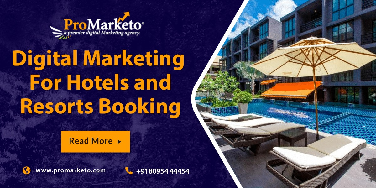 Digital Marketing For Hotels and Resorts Booking