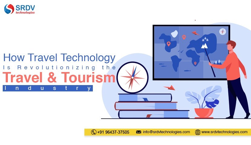 How Travel Technology Is Revolutionising the Travel & Tourism Industry?