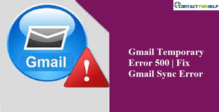 How do I resolve Gmail temporary error 500