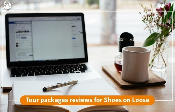 Tour packages reviews for Shoes On Loose