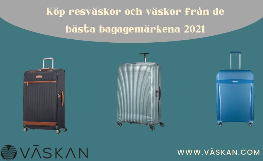 Köp resväskor och väskor från de bästa bagagemärkena 2021