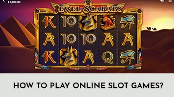 Tips to Play Slot Games Online | Real Money Gaming India