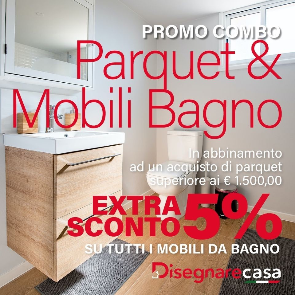 PROMO COMBO PARQUET + MOBILI DA BAGNO