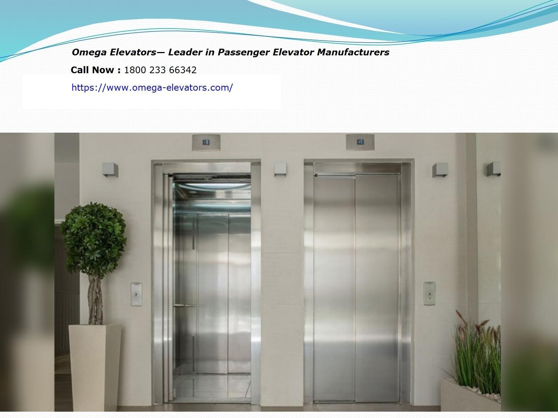 Omega Elevators- Leader in Passenger Elevator Manufacturers!