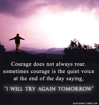 Courage - Never Giving Up!
