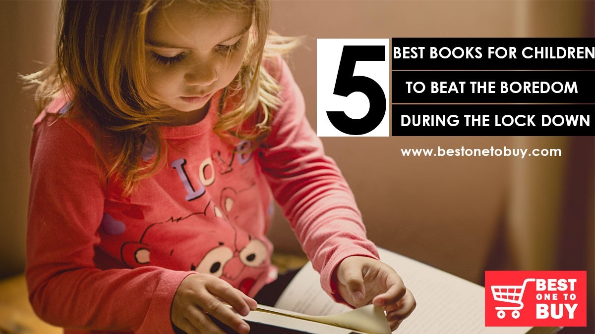 5 BEST BOOKS FOR CHILDREN TO BEAT THE BOREDOM DURING THE LOCK DOWN