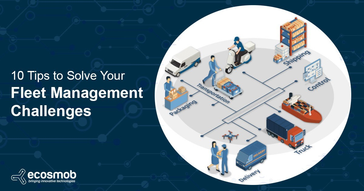 Top 10 Tips to Solve Your Fleet Management Problems