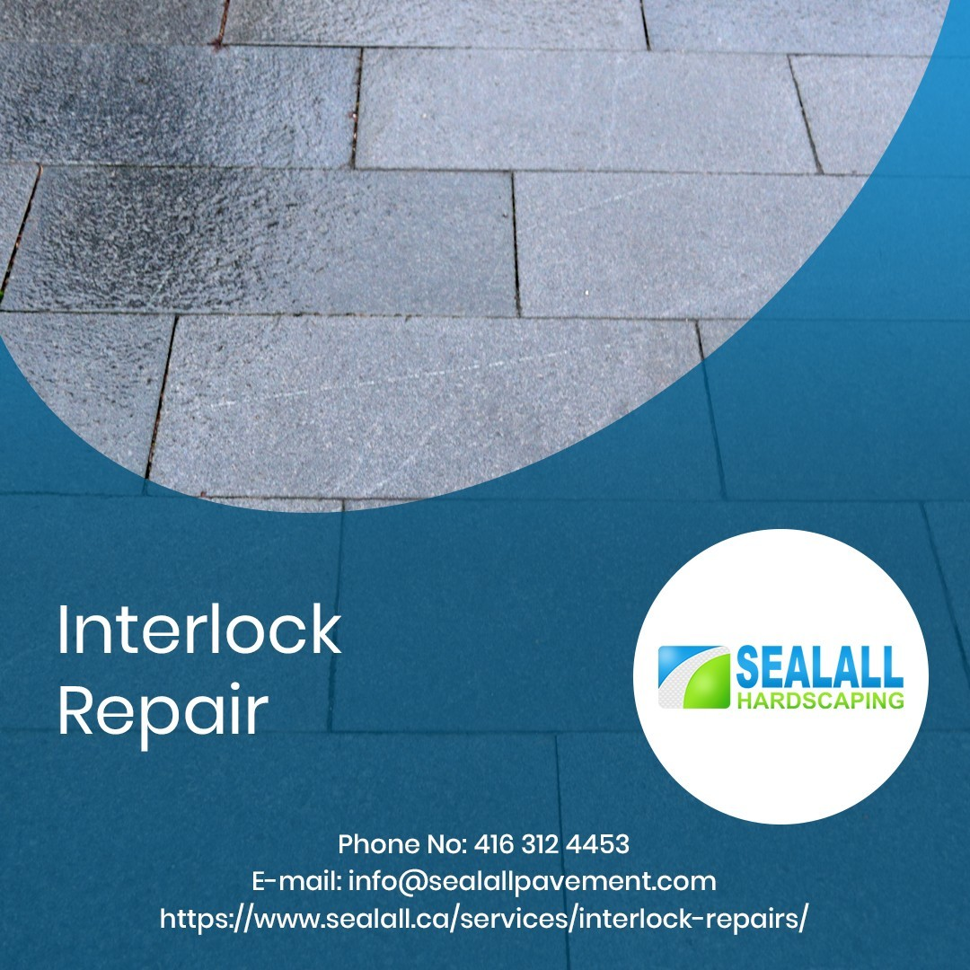 Sealall Hardscaping That Excels in Interlock Repairs and Maintenance