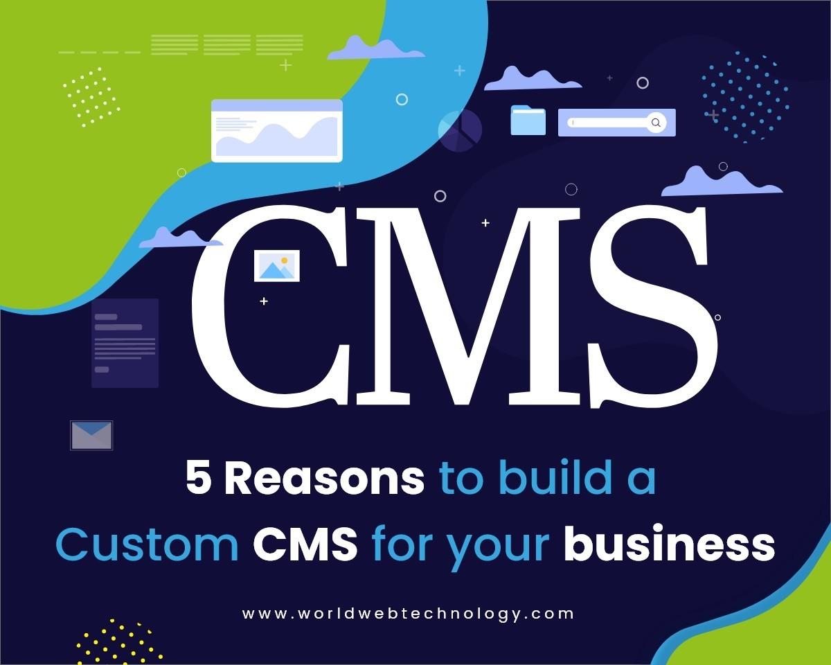 5 REASONS TO BUILD A CUSTOM CMS FOR YOUR BUSINESS