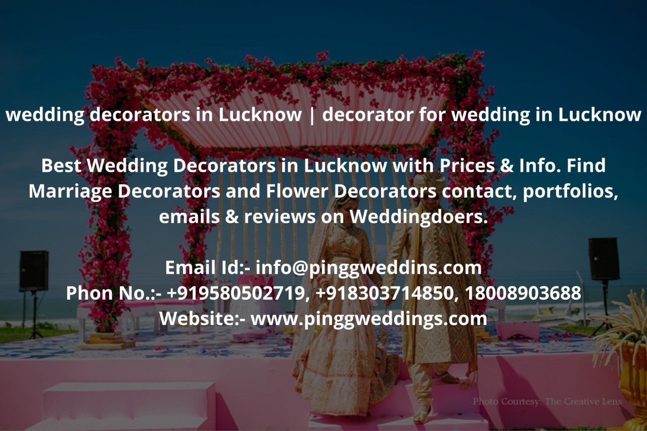 wedding decorators in Lucknow   decorator for wedding in Lucknow