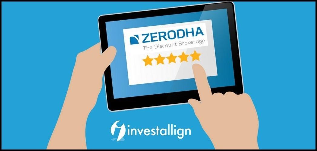 Zerodha Review | Zerodha Brokerage Review - Investallign