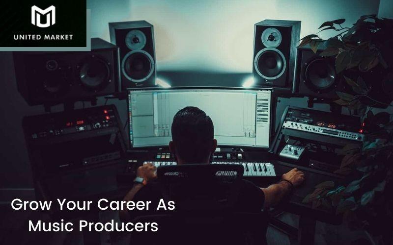 Grow Your Career As Music Producers
