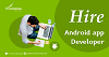 Hire Dedicated Android App Developers