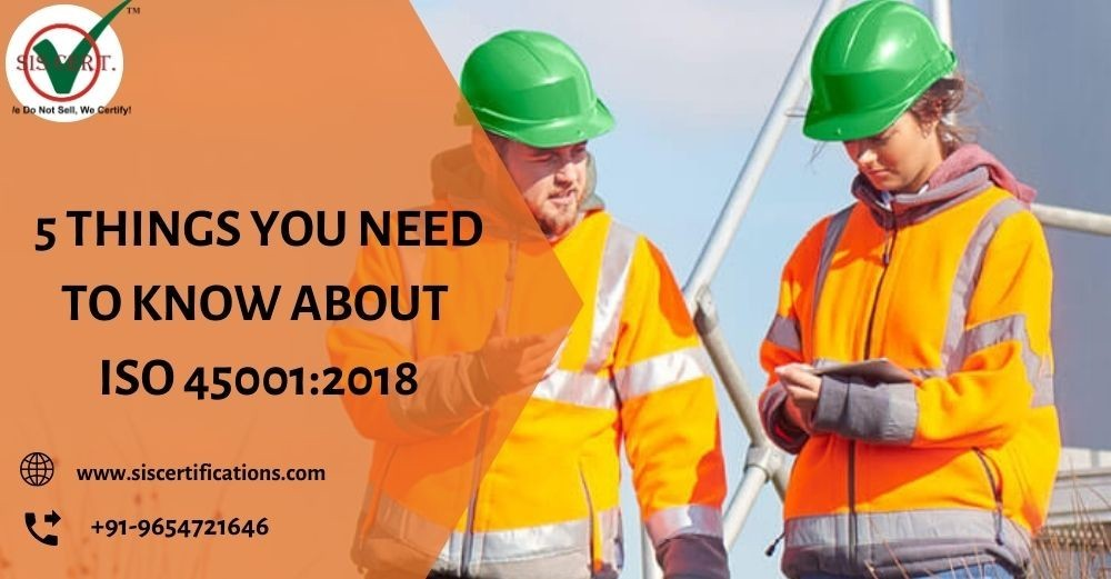 5 THINGS YOU NEED TO KNOW ABOUT ISO 45001:2018