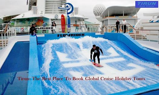 Tirun: The Best Place To Book Global Cruise Holiday Tours