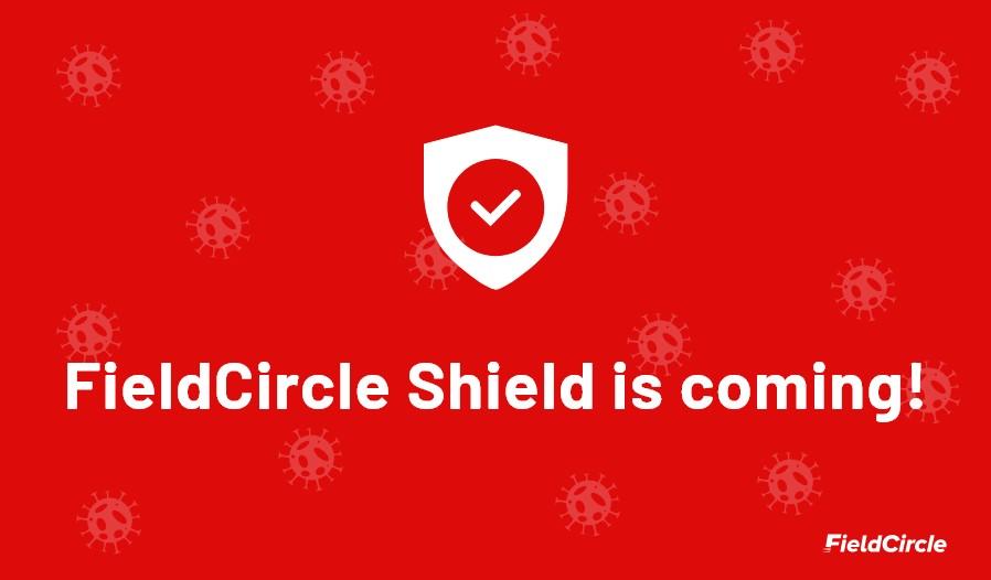 Launching FieldCircle Shield