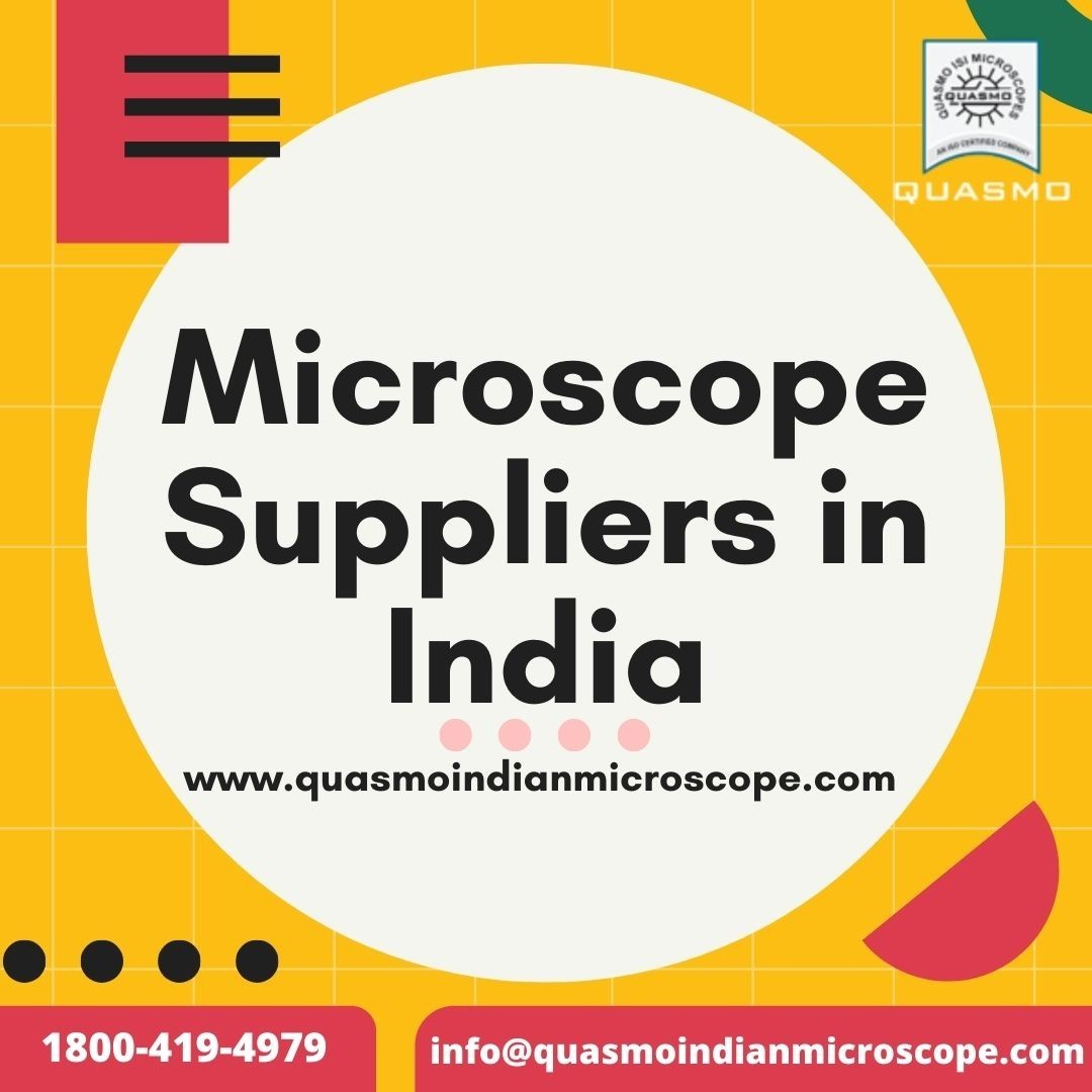 Best Microscope Suppliers in India- Quasmoindian Microscope