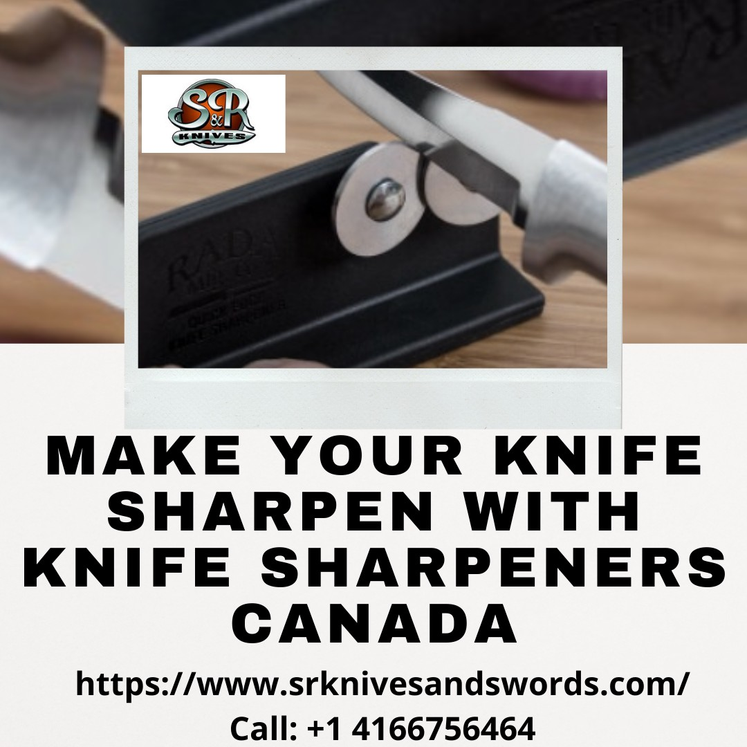 Make Your Knife Sharpen With Knife Sharpeners Canada