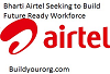 Bharti Airtel Seeking to Build Future Ready Workforce