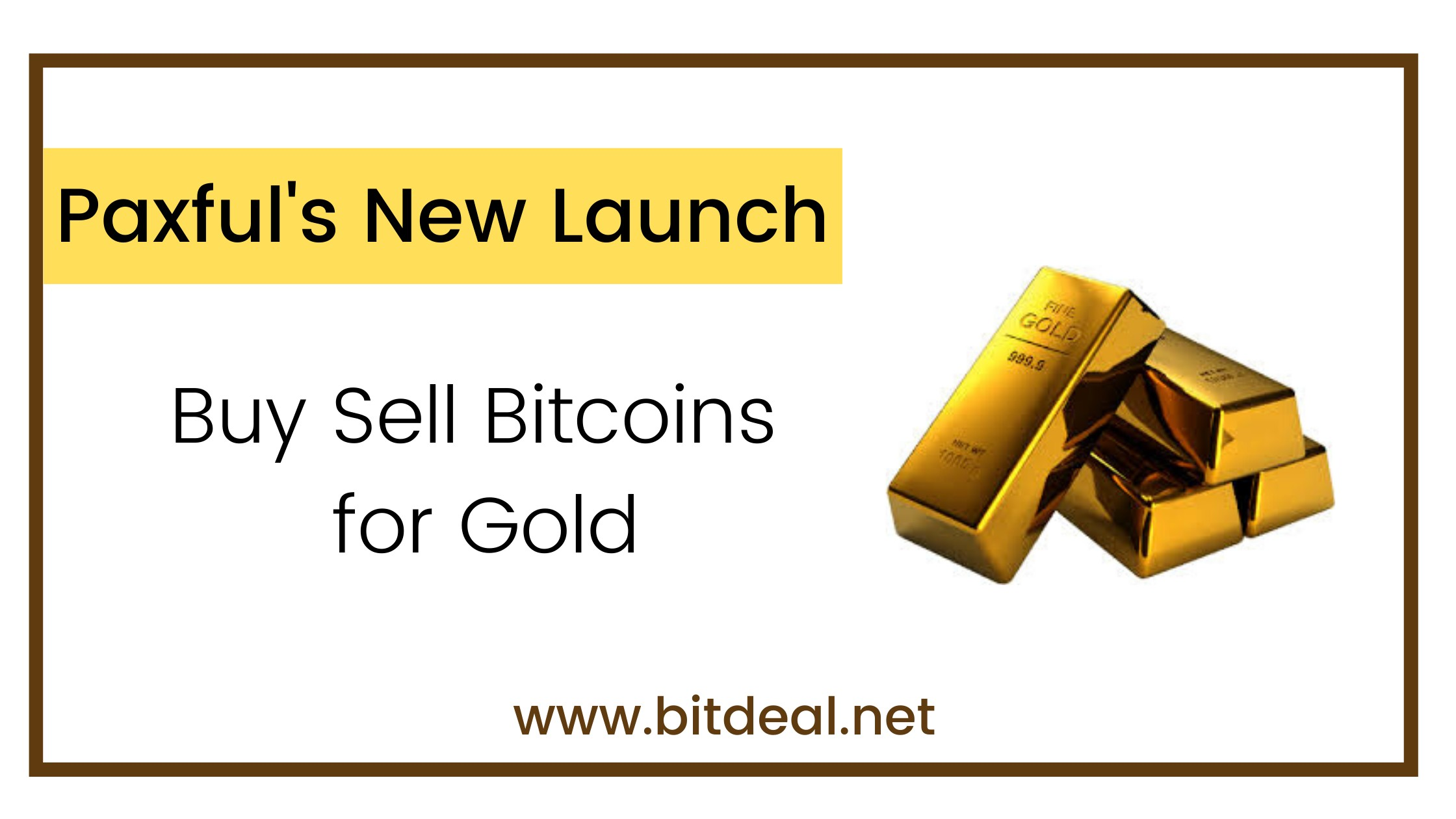 Buy Sell Bitcoin for Gold - Paxful's New Launch
