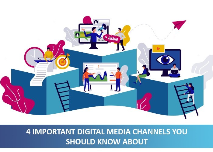 4 Important Digital Media Channels You Should Know About