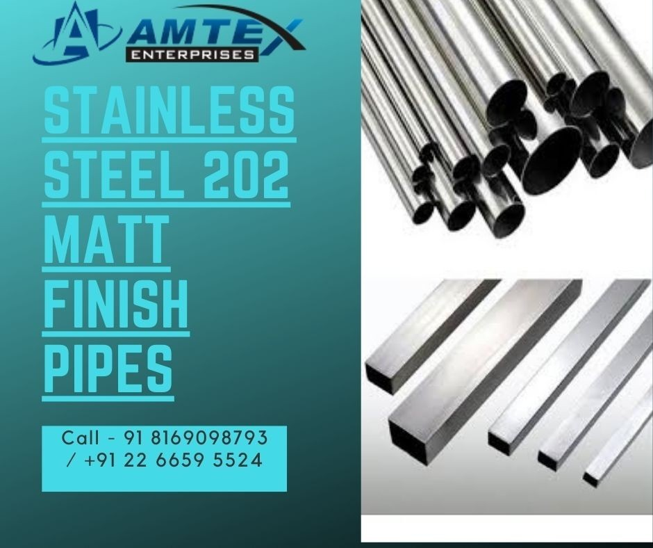 Stainless Steel 202 Matt Finish Pipes Manufacturers