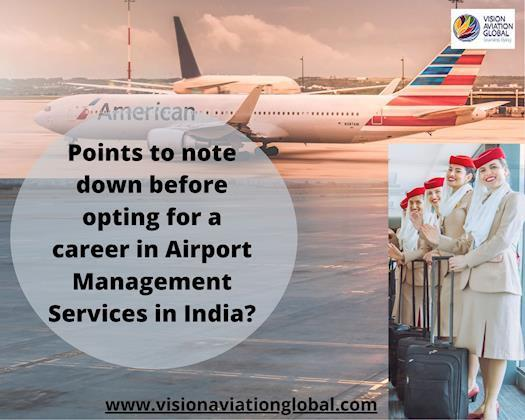 Points to note down before opting for a career in Airport Management Services in India?