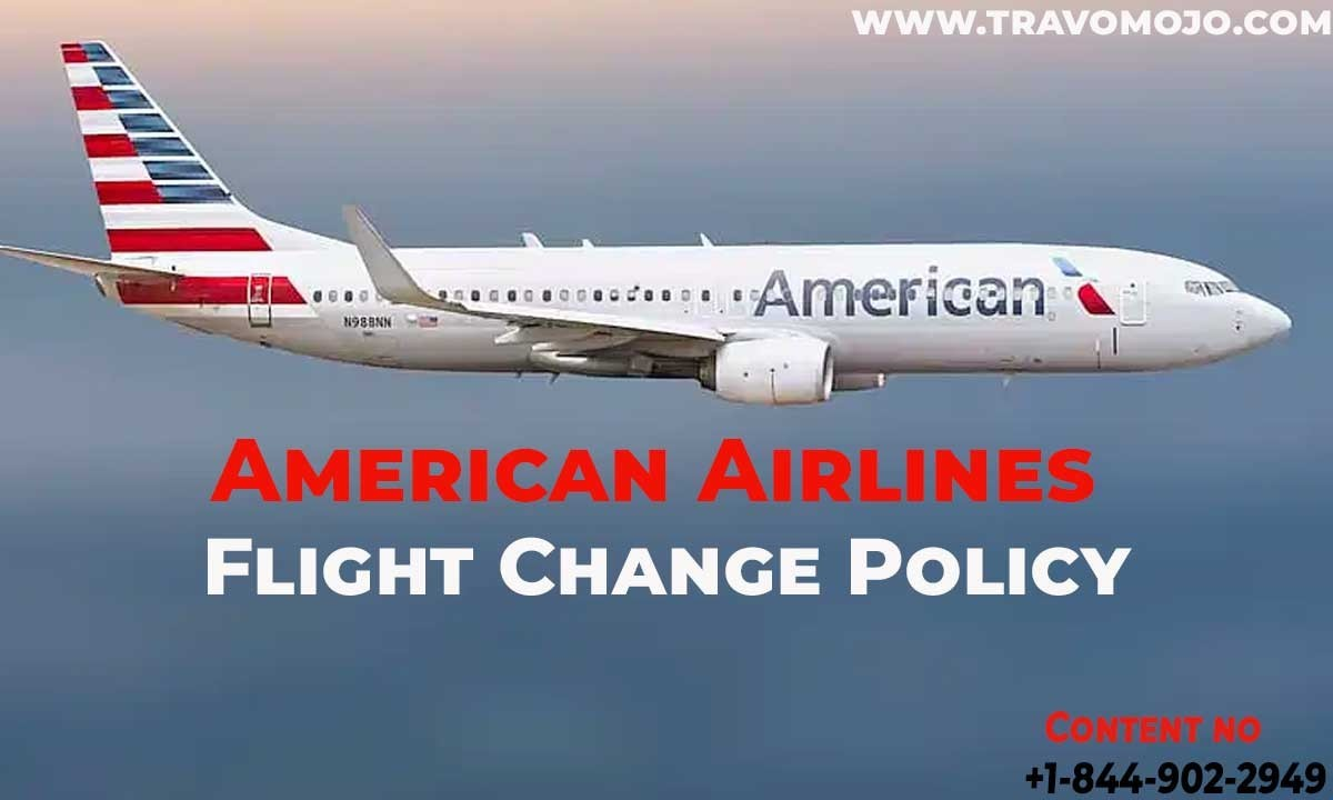 Get more  information on American Airlines Flight Change Policy