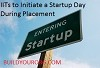 IITs to Initiate a Startup Day During Placement