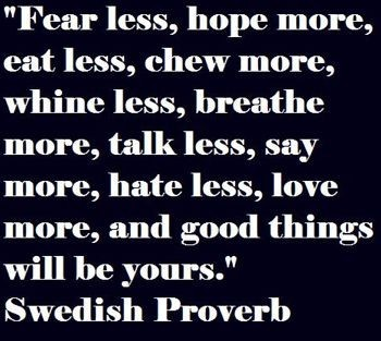 Fear Less, Hope More . . . .