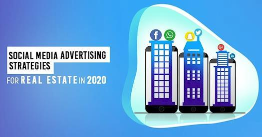Social Media Advertising Strategies for Real Estate in 2020