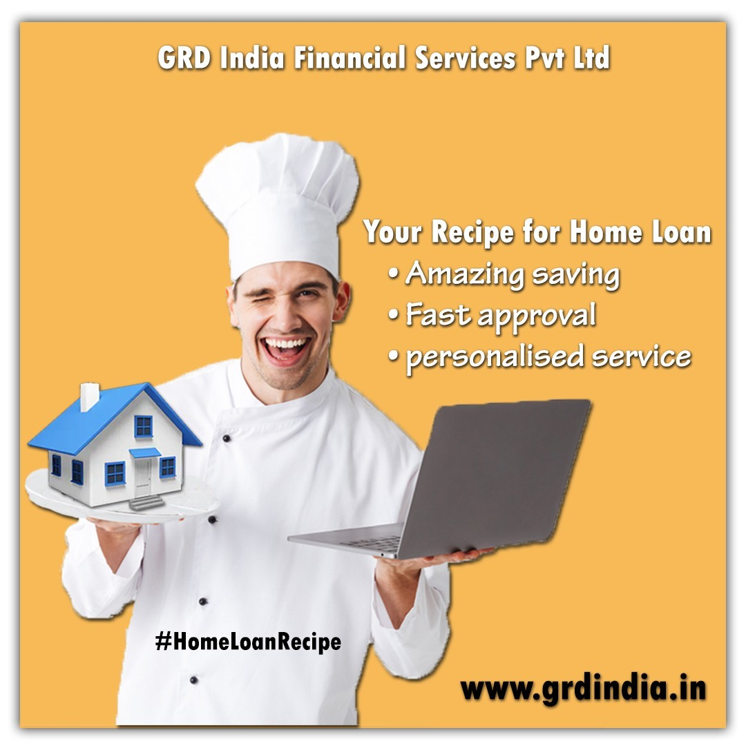 Home Loan Recipe by GRD India Financial Services Pvt Ltd