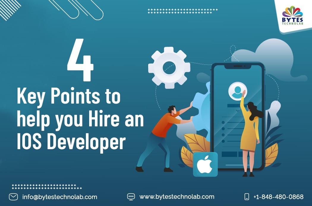 4 Key Points to help you Hire an iOS Developer