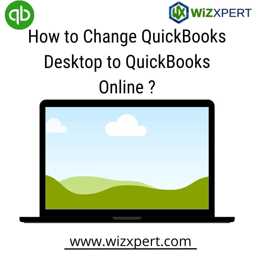 How to change QuickBooks Desktop to online